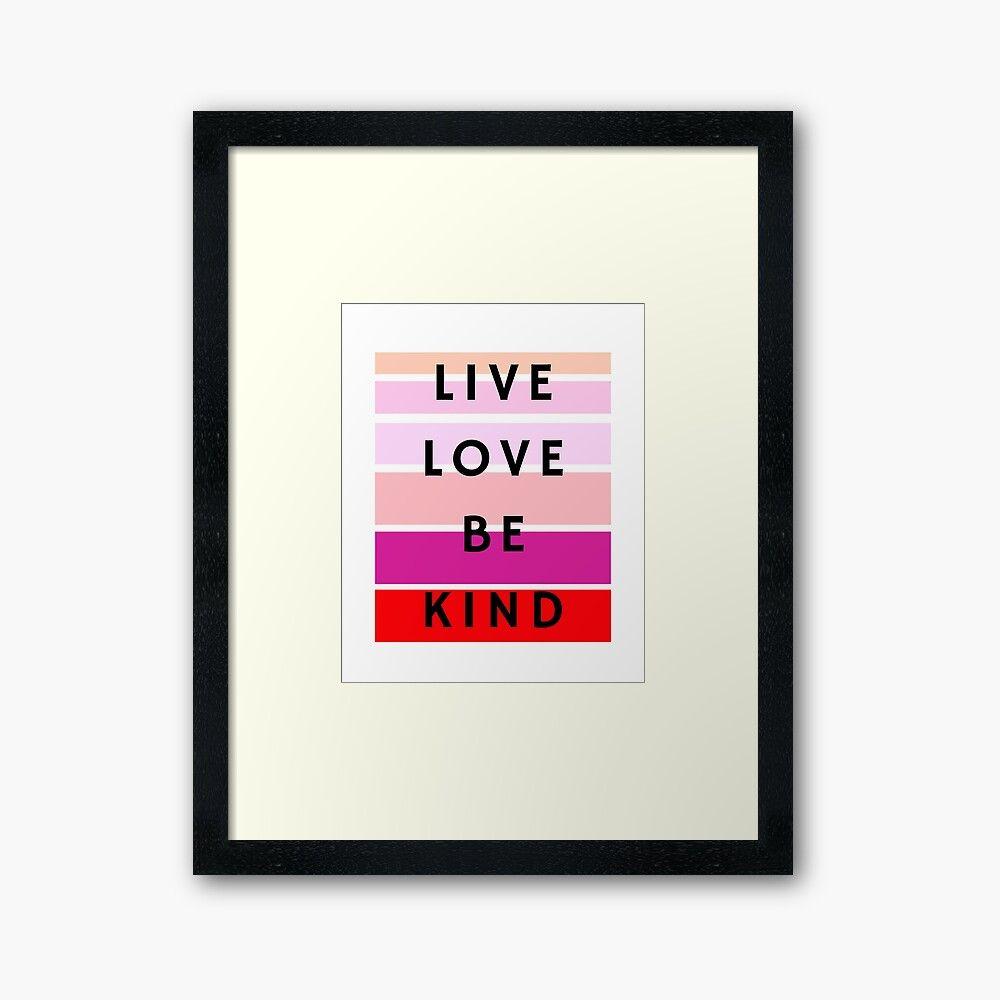 'Live Love Be Kind' Framed Print by valourine