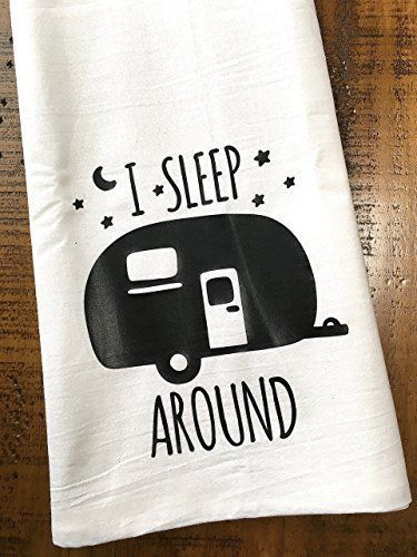 We'll take 20 of these 'I sleep around' funny RV camper flour sack dish towels and pass them out to all of our camper promiscuous friends. I Sleep Around - Funny RV Camper Dish Towel - Flour Sack Dish Cloth, Camping. #funny #camper #rv #dishcloth #dishtow #dishtowels