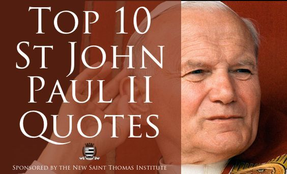 Pope John Paul Ii Quotes There Are Hundreds Of Amazing Saint John Paul Ii Quoteshere Are My .