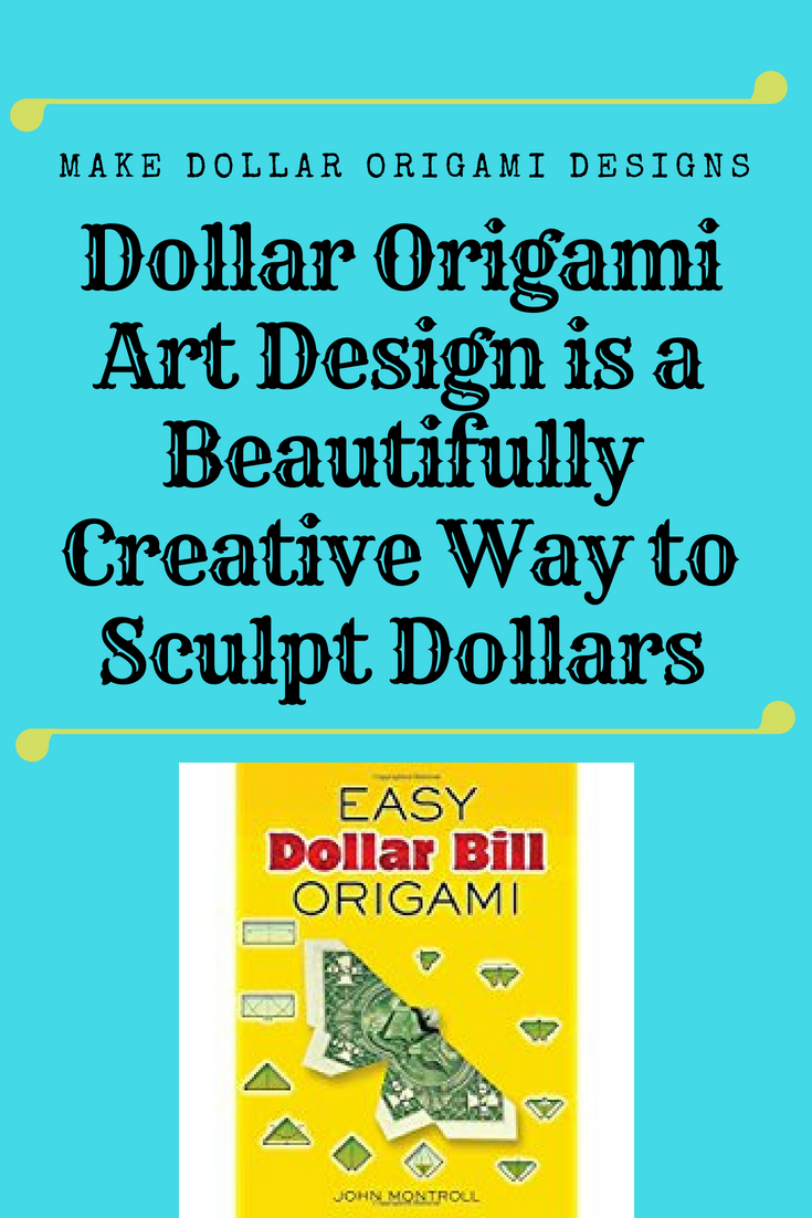 Be the master of your own universe and make your own Dollar Origami