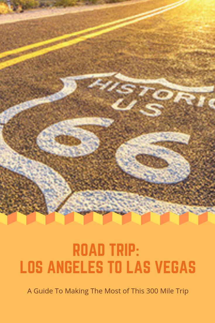 Los Angeles To Las Vegas Road Trip Las Vegas Road Trips Los Angeles Road Trip