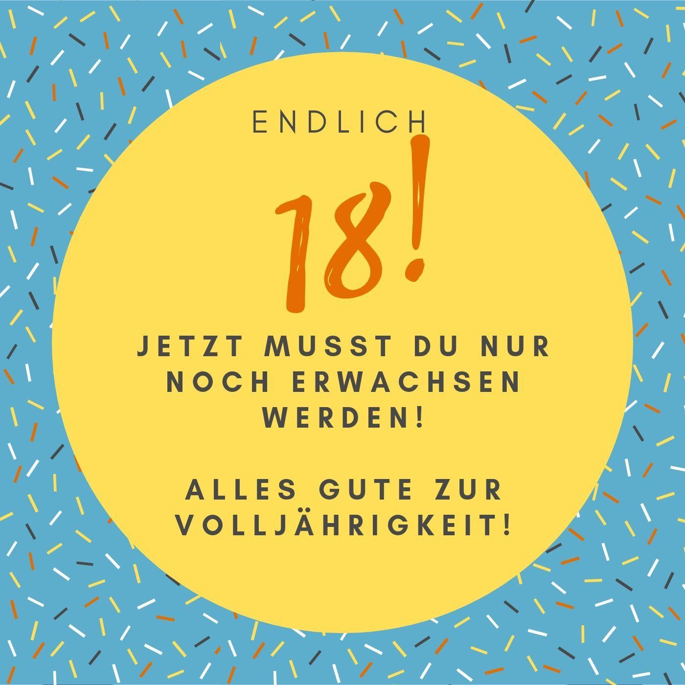 Endlich 18 Spruche Zur Volljahrigkeit Lustig Leben Als Erwachsener Zitate 18 Geburtstag Spruch Spruche Zum 18 Geburtstag Gluckwunsche Geburtstag Lustig