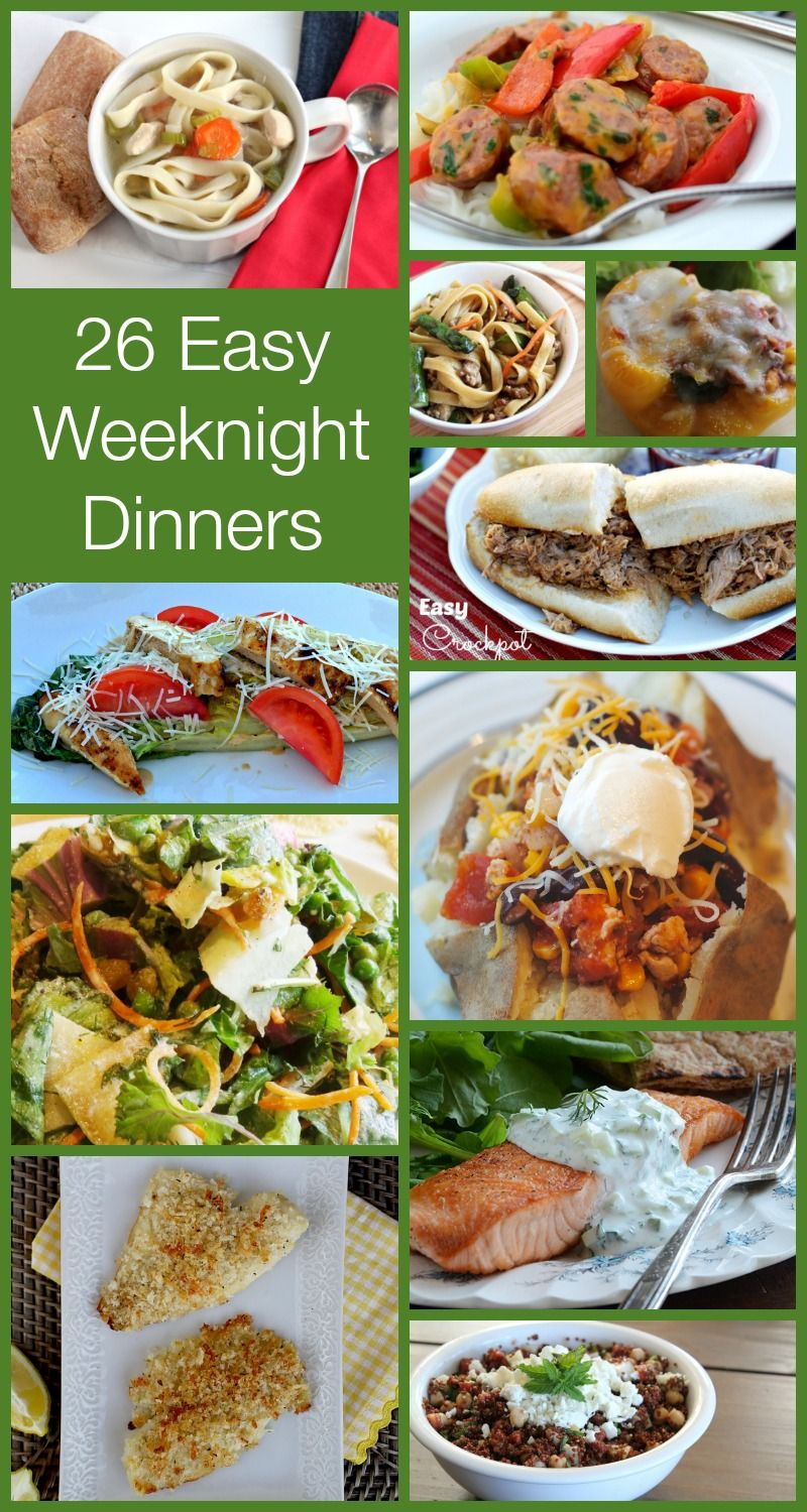26 Easy Weeknight Dinner Recipes for those busy school nights!!