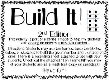 This activity is the 2nd edition in the Build It! series. It is designed to give students hand on practice with building two digit numbers, then adding on ones within 100. I personally love to use ten frames with this activity, but you can also use base ten blocks or cubes!