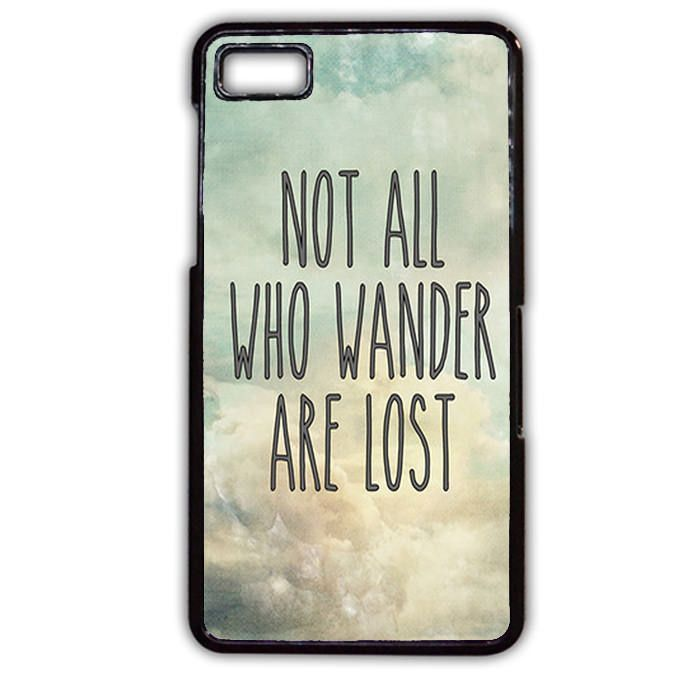 Not All Who Wander Are Lost Cloud TATUM-8026 Blackberry Phonecase Cover For Blackberry Q10, Blackberry Z10
