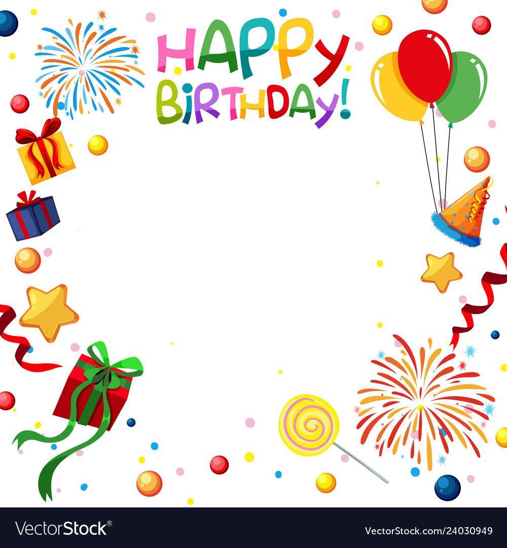 Fun Happy Birthday Template Vector Image On Vectorstock Happy Birthday Template Birthday Template Happy Birthday Frame