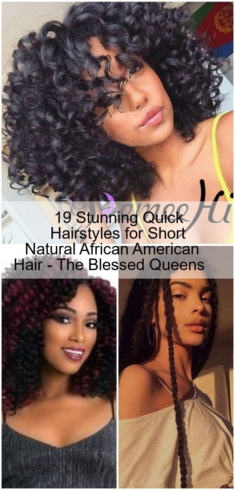 19 Stunning Quick Hairstyles for Short Natural African American Hair - The Blessed Queens