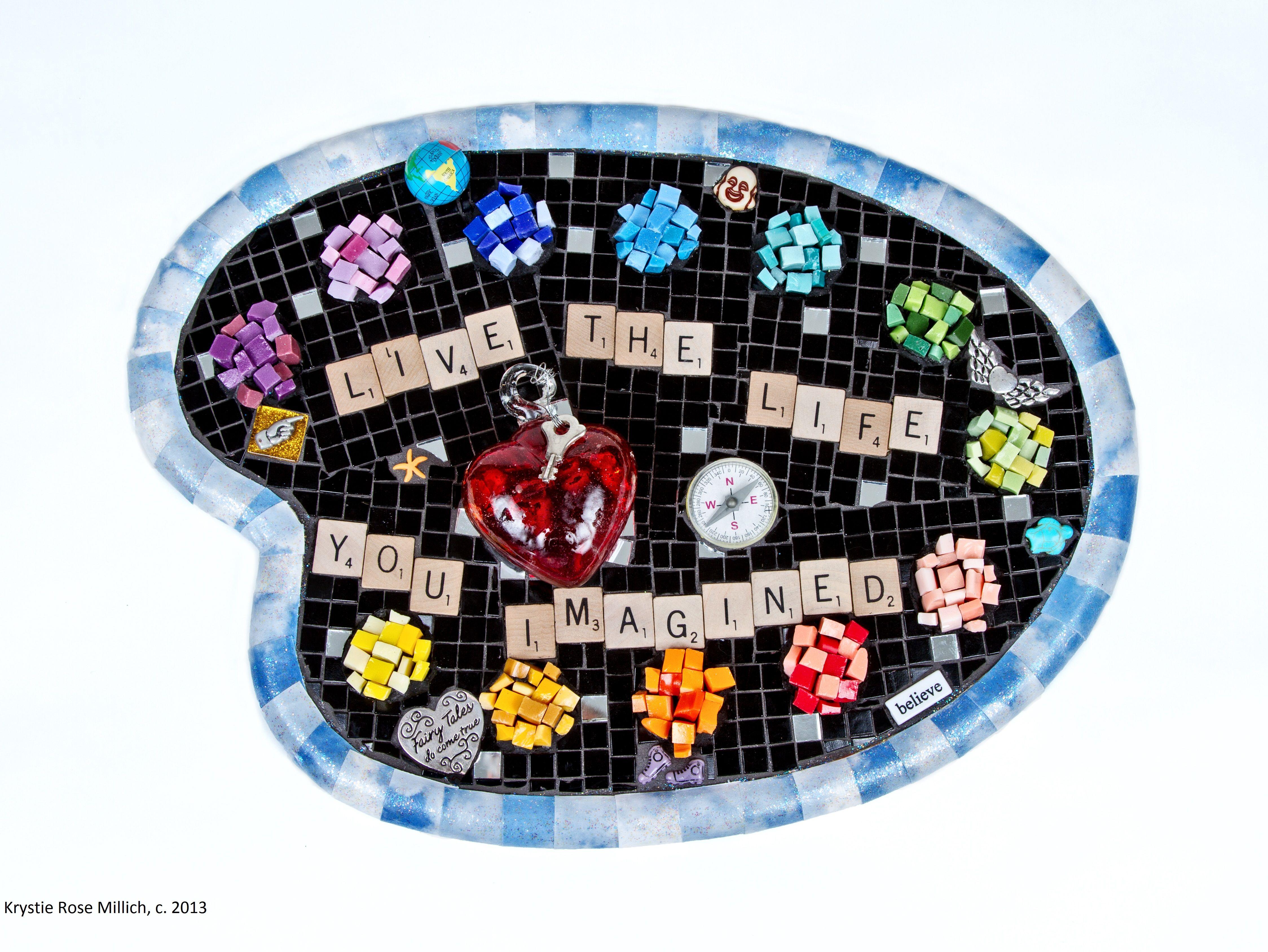 "Live the Life: c. 2013, Krystie Rose Millich. Mixed-Media Mosaic, 15x11.5x2""…"
