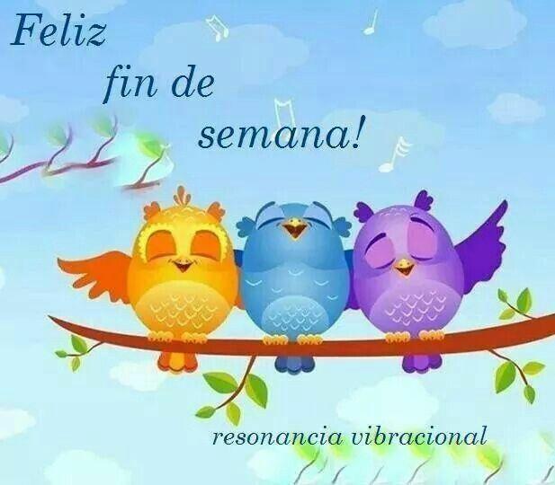 Buenos Dias Feliz Fin De Semana Saludos De Buenos Dias Y