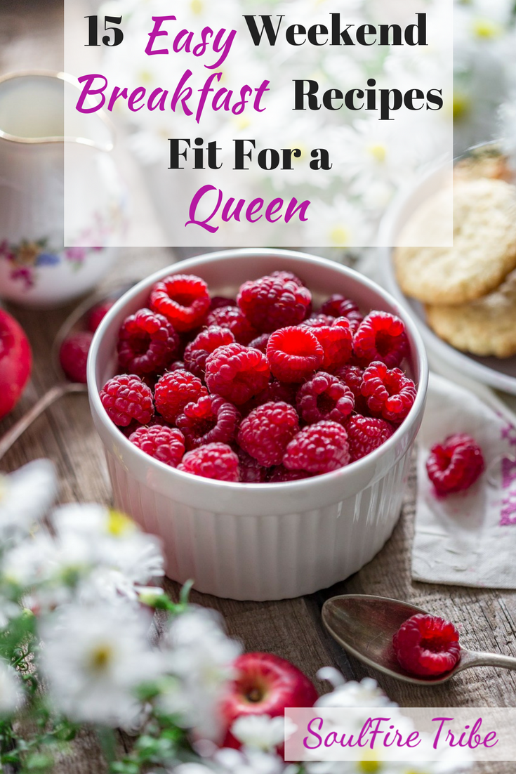 15 Easy Weekend Breakfast Recipes Fit for a Queen Food