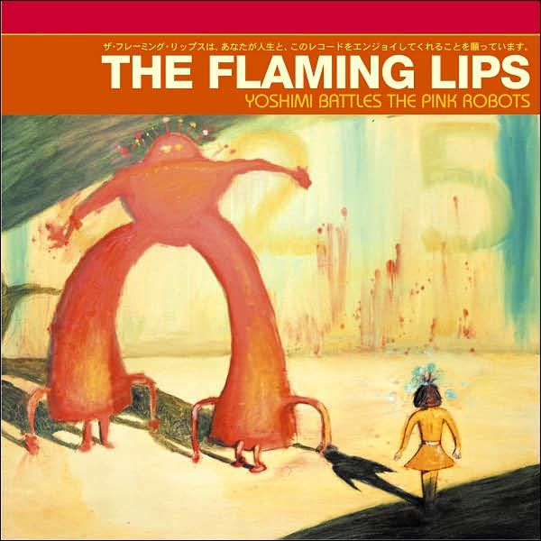 The Flaming Lips Yoshimi Battles The Pink Robots 2002 Flaming Lips Best Albums Music Albums