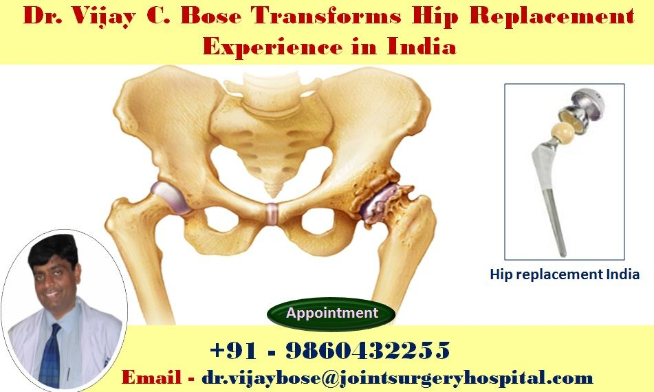 Dr Vijay C Bose Transforms Hip Replacement Experience In India Medical Press Releases Hip Replacement Rehabilitation Therapy Hip Replacement Surgery