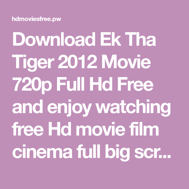 download the Ek Tha Tiger movie 720p