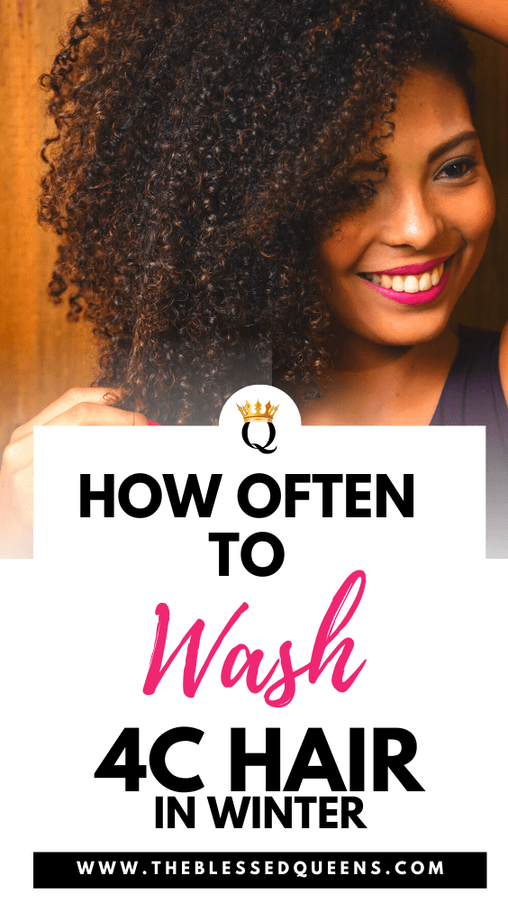 How Often To Wash 4c Hair In Winter The Blessed Queens In 2020 Natural Hair Styles Natural Hair Washing Cowashing Natural Hair