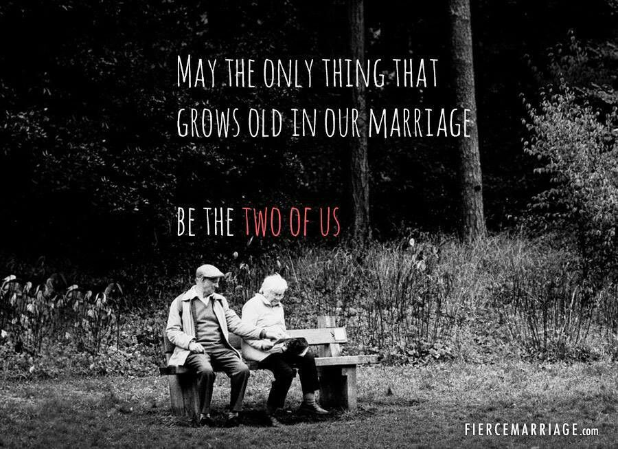 I Want To Grow Old With You You Say It Best Marriage Love