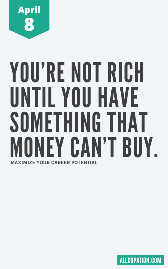 Daily Inspiration April 8 Youre Not Rich Until You Have