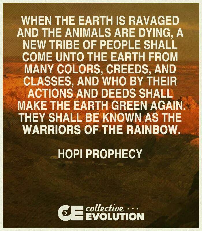 Warriors Of The Rainbow Hopi Prophecy Namast Pinterest