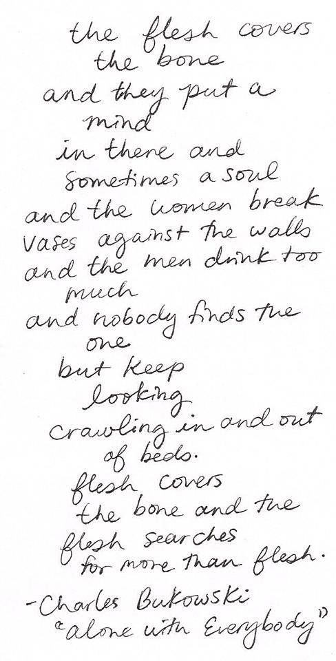 """from """"Alone with Everybody"""" - Charles Bukowski"""