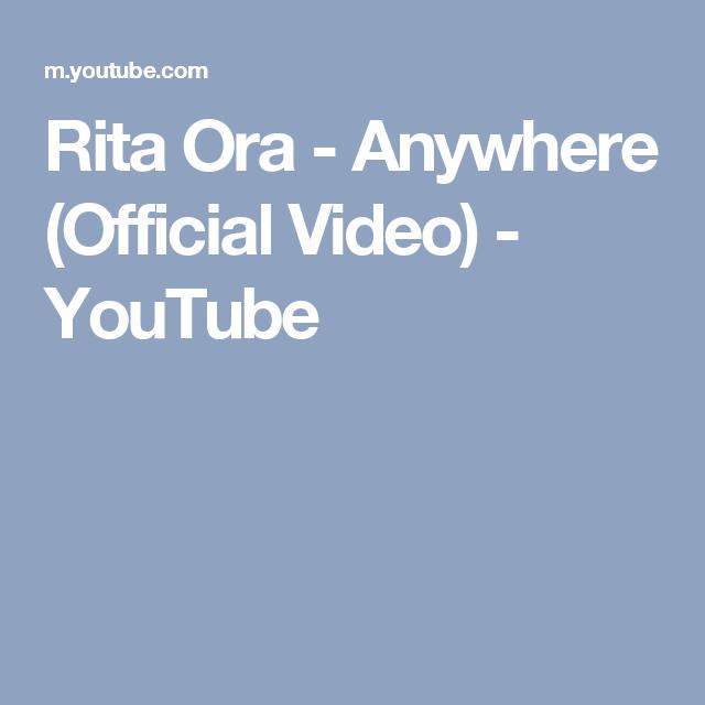 Rita Ora Anywhere Official Video Youtube Rita Ora Rita Oras