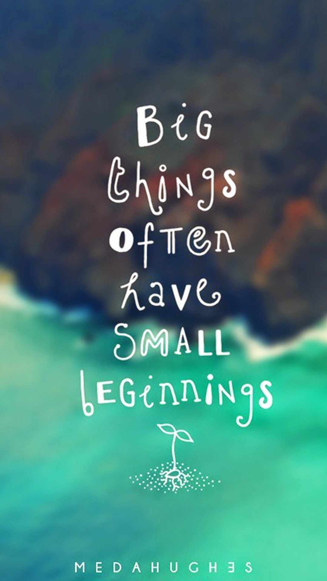 Tap image for more quote wallpaper! Small Beginning