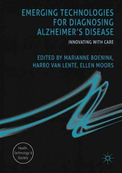 Emerging Technologies for Diagnosing Alzheimer's Disease: Innovating With Care