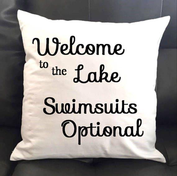 Welcome to the Lake Throw Pillow, Swimsuits Optional, Lake Decor, Pillow Cover, Lake House, Lake Life, Lake Saying, Funny Lake Quotes