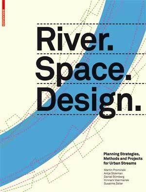 Rethinking Our Relationship With Rivers In 2020 With Images Architecture Poster Landscape Architecture Architecture Books
