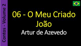 Áudio Livro - Sanderlei: Artur de Azevedo - 06 - O Meu Criado João
