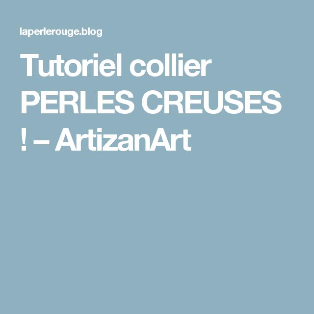Tutoriel collier PERLES CREUSES ! – ArtizanArt