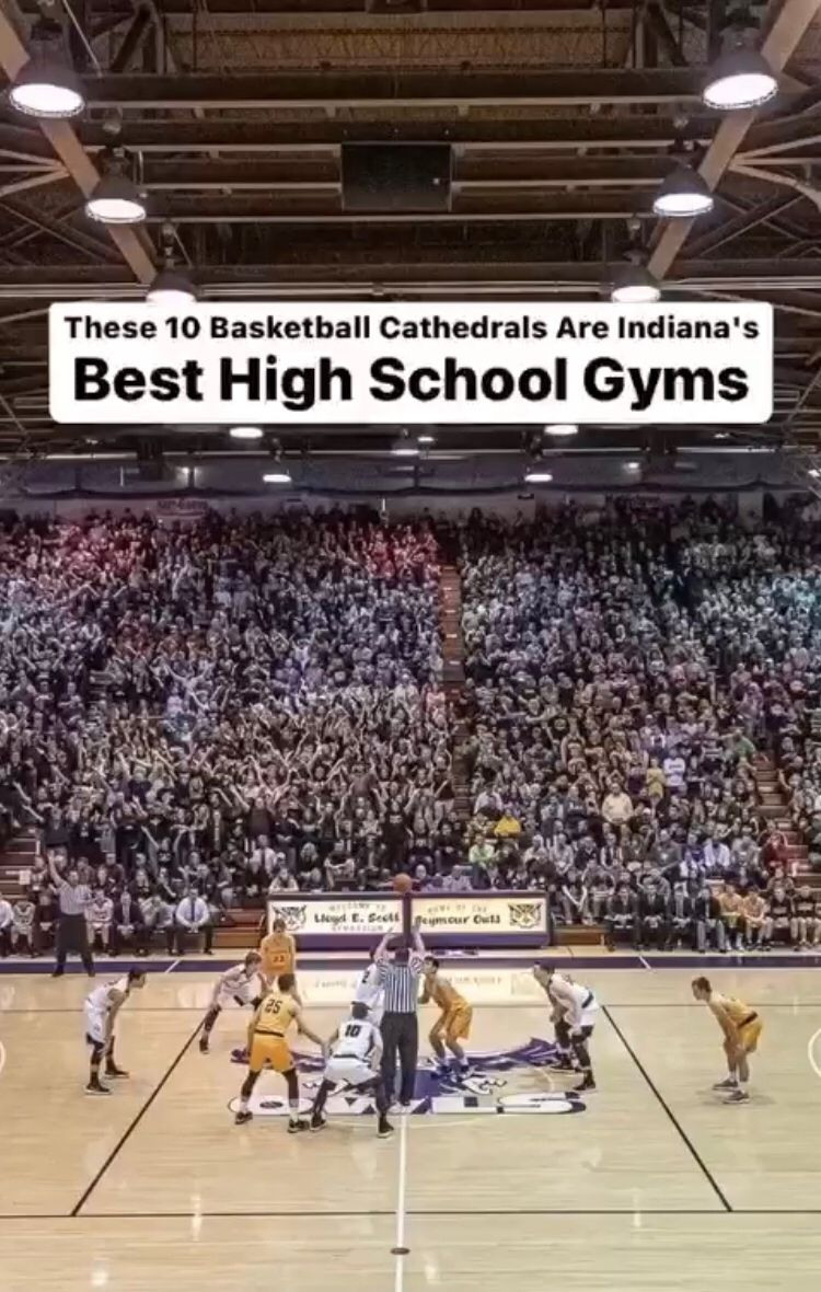 These Basketball Cathedrals Are The 10 Best High School Gyms In Indiana In 2021 High School Fun High School High School Basketball