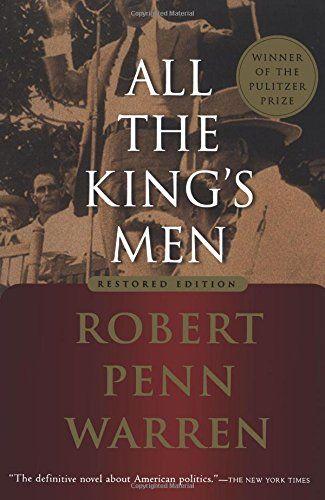 All The King S Men By Robert Penn Warren Https Www Amazon Com Dp
