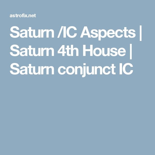 Saturn /IC Aspects | Saturn 4th House | Saturn conjunct IC