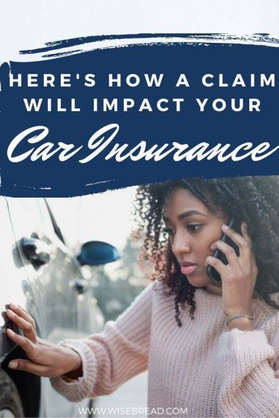 Here's How a Claim Will Impact Your Car Insurance in 2020 ...