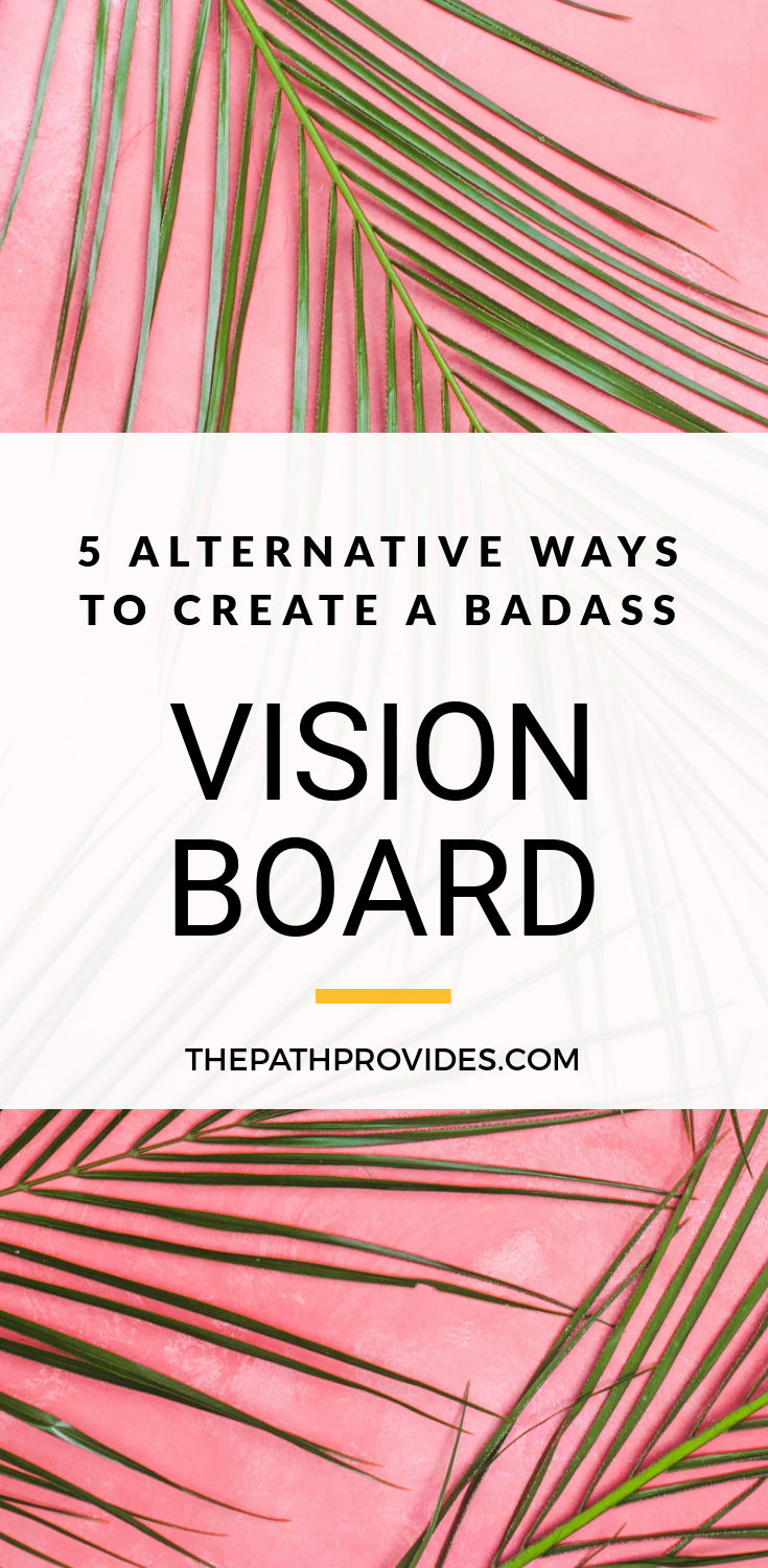 5 Alternative Ways to Create a Vision Board | The Path Provides