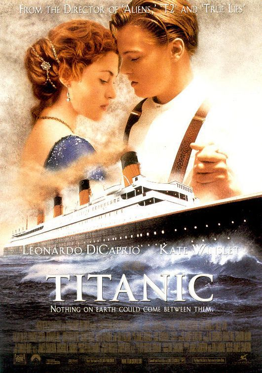 Titanic Amer Epic Romantic Disaster Film By James Cameron 1997 I Remember Seeing This In The Movie Thea Titanic Movie Romantic Films Titanic Movie Poster