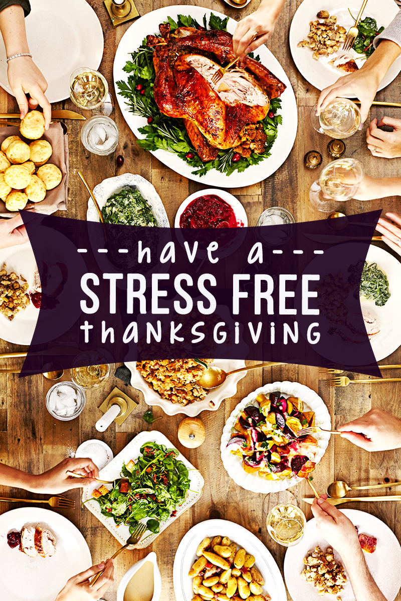 How to Have a StressFree Thanksgiving Thanksgiving