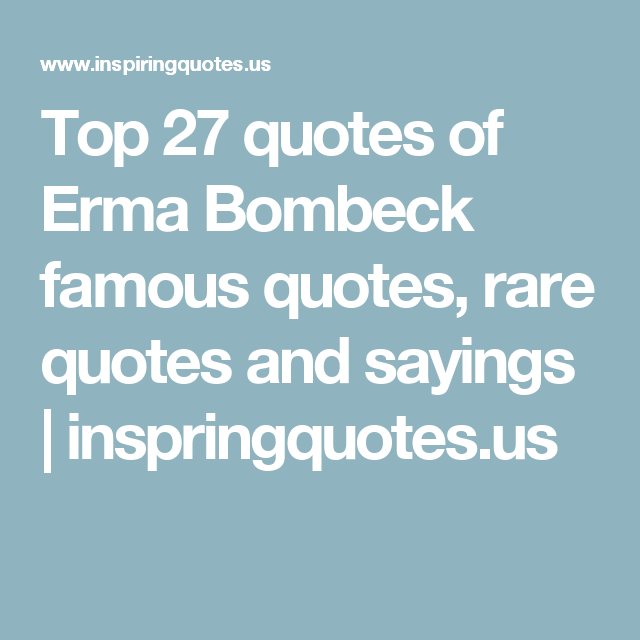 Thurgood Marshall Quotes Beauteous Top 27 Quotes Of Erma Bombeck Famous Quotes Rare Quotes And Sayings . Design Inspiration