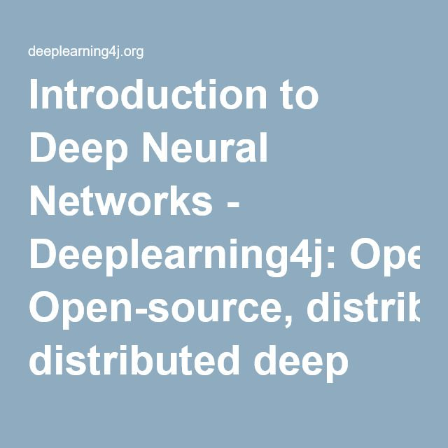 Introduction to Deep Neural Networks - Deeplearning4j: Open