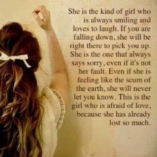 Me in a nutshell :-) might be afraid to love but not a quitter either