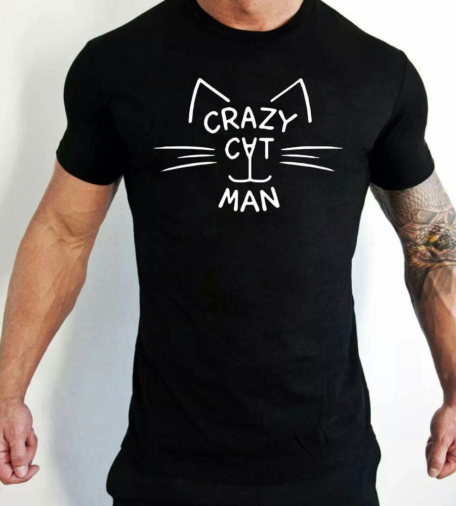 Crazy Cat Man T-Shirt Fashion Swag Funny Cat Lovers #Gildan ...
