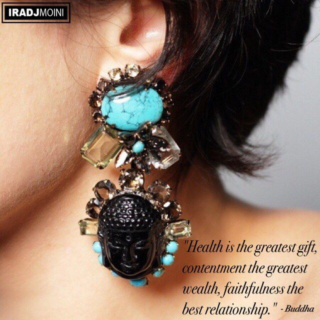 """Health is the greatest gift, contentment the greatest wealth, faithfulness the best relationship."" - Buddha #IradjMoini #mondaymotivation [pic: @fineartshop]  #photooftheday #buddha #quote #quotes #jewerly #earrings #jewellery #fashion #art #style #instagood #follow #instadaily #instafashion #love"