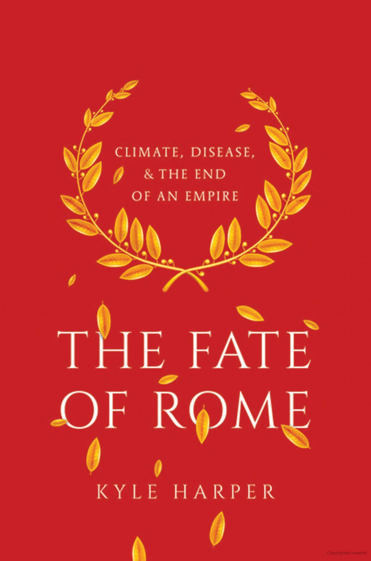 The Fate of Rome Climate, Disease, & the End of an