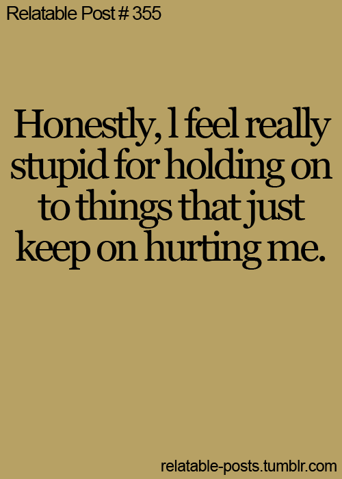Why Is It So Hard To Let Go Relationships Quotes Sayings