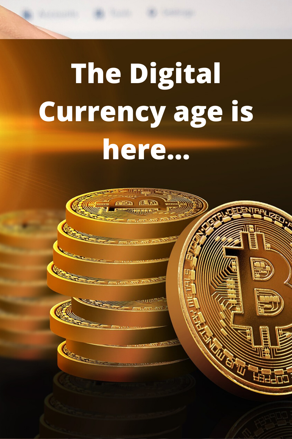 The Digital Currency Age Is Here And Are You Ready Crypto Currencies Bitcoin Best Crypto