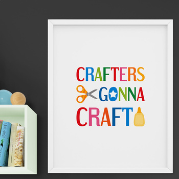 Crafters Gonna Craft Printable Poster For Wall Art Decor Printable Posters Wall Art Wall Art Decor Art Decor