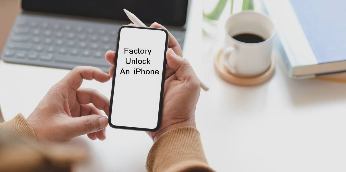 Factory unlock an iphone in 2020 in 2020 unlock iphone