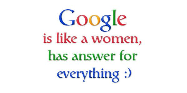 Google Is Like A Women Has Answer For Everything Happy Womens
