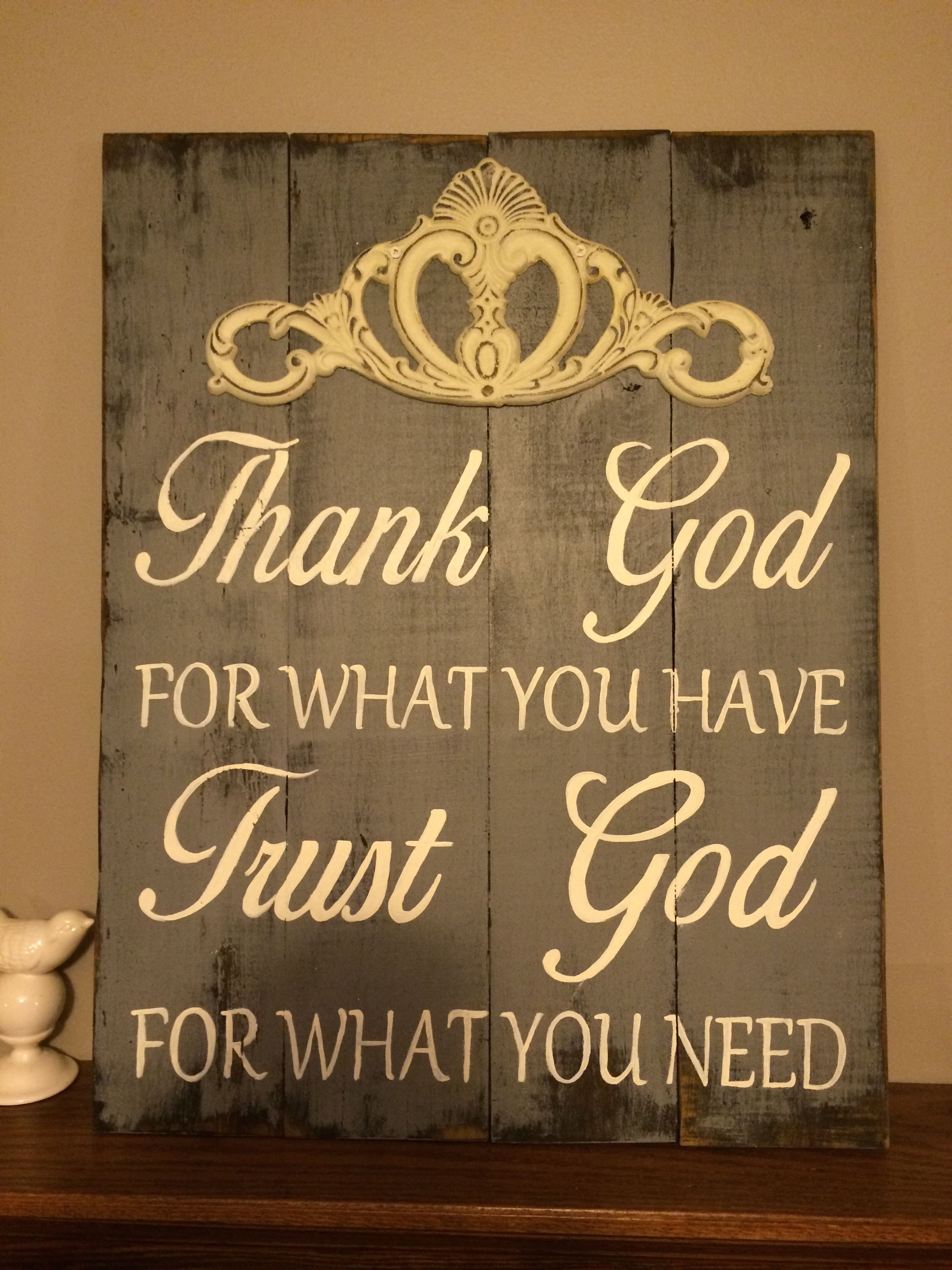 Thank God For What You Have Trust God For What You Need By Refind
