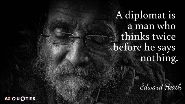 Az Quotes Simple A Diplomat Is A Man Who Thinks Twice Before He Says Nothingedward