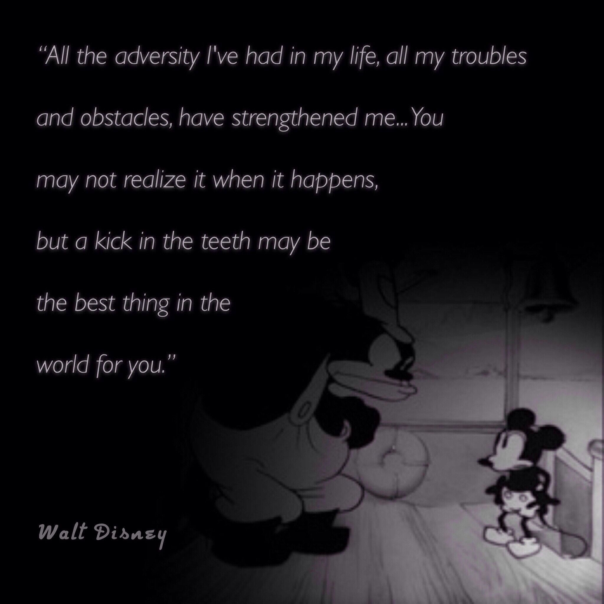 """Walt Disney Quotes About Life All My Obstacles Have Strengthened Me"""" Walt Disney  Inspiration"""